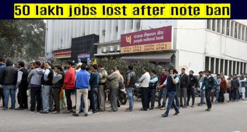 50 lakh jobs lost after note ban, youth worst hit