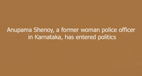 In Karnataka, a former policewoman enters politics to police politicians