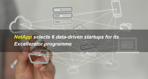 NetApp selects 6 data-driven startups for its Excellerator programme