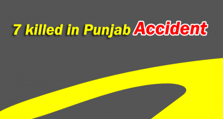 7 killed in Punjab accident