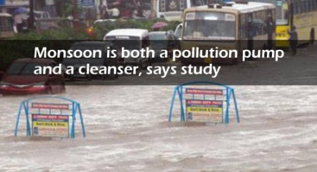 Monsoon is both a pollution pump and a cleanser, says study