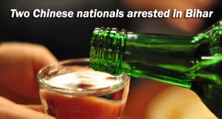 Two Chinese nationals arrested in Bihar for liquor consumption